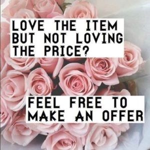 Love the Item but Not the Price?? Send Me An Offer